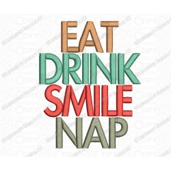 Eat Drink Smile Nap Saying Embroidery Design in 3x3 4x4 and 5x7 Sizes